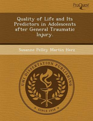 Quality of Life and Its Predictors in Adolescents After General Traumatic Injury (Paperback)