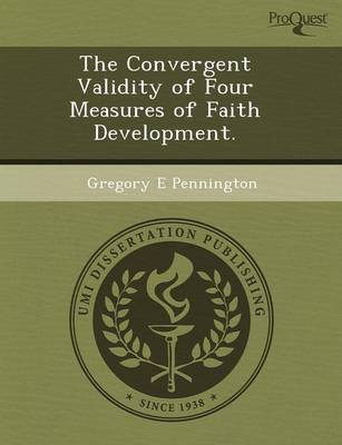 The Convergent Validity of Four Measures of Faith Development (Paperback)