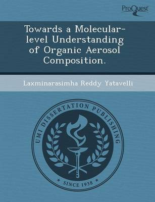 Towards a Molecular-Level Understanding of Organic Aerosol Composition (Paperback)