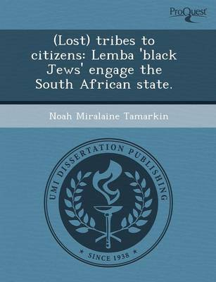 (Lost) Tribes to Citizens: Lemba 'Black Jews' Engage the South African State (Paperback)