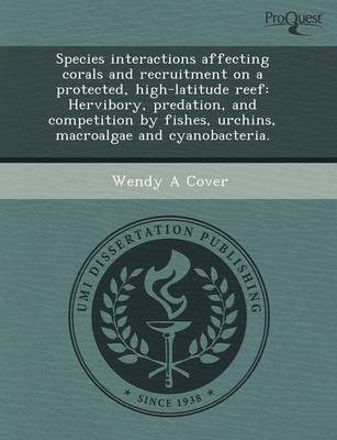 Species Interactions Affecting Corals and Recruitment on a Protected (Paperback)