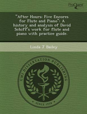 After Hours: Five Encores for Flute and Piano a History and Analysis of David Schiff's Work for Flute and Piano with Practice Guid (Paperback)