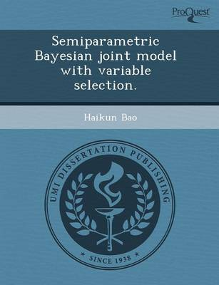 Semiparametric Bayesian Joint Model with Variable Selection (Paperback)