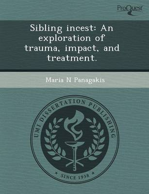 Sibling Incest: An Exploration of Trauma (Paperback)