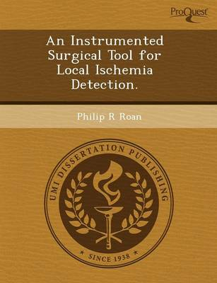 An Instrumented Surgical Tool for Local Ischemia Detection (Paperback)