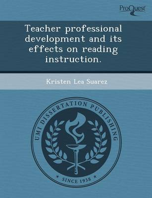 Teacher Professional Development and Its Effects on Reading Instruction (Paperback)