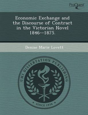 Economic Exchange and the Discourse of Contract in the Victorian Novel 1846--1875 (Paperback)