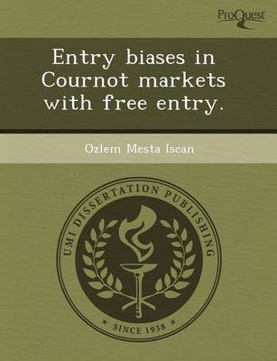 Entry Biases in Cournot Markets with Free Entry (Paperback)