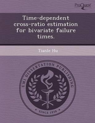 Time-Dependent Cross-Ratio Estimation for Bivariate Failure Times (Paperback)