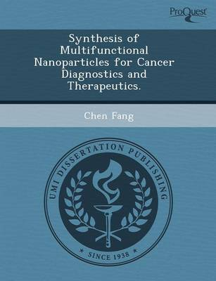 Synthesis of Multifunctional Nanoparticles for Cancer Diagnostics and Therapeutics (Paperback)