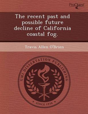 The Recent Past and Possible Future Decline of California Coastal Fog (Paperback)