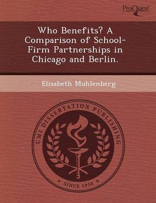 Who Benefits? a Comparison of School-Firm Partnerships in Chicago and Berlin (Paperback)