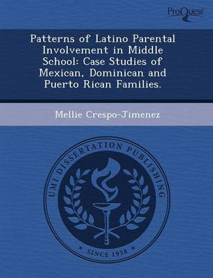 Patterns of Latino Parental Involvement in Middle School: Case Studies of Mexican (Paperback)