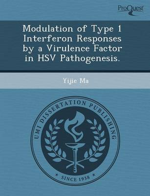 Modulation of Type 1 Interferon Responses by a Virulence Factor in Hsv Pathogenesis (Paperback)
