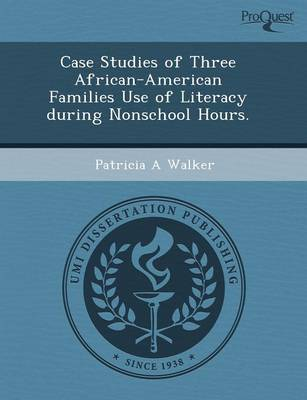 Case Studies of Three African-American Families Use of Literacy During Nonschool Hours (Paperback)