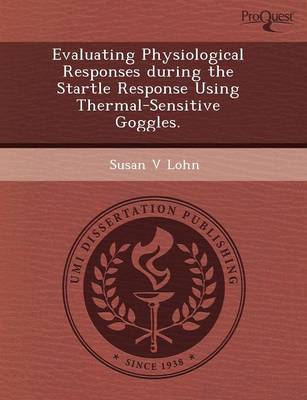 Evaluating Physiological Responses During the Startle Response Using Thermal-Sensitive Goggles (Paperback)