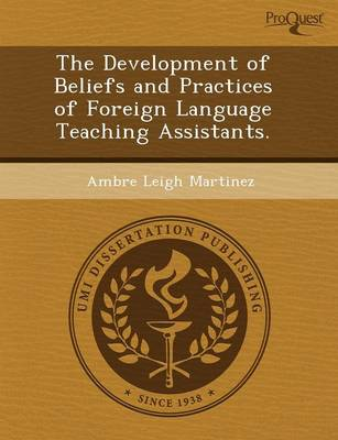The Development of Beliefs and Practices of Foreign Language Teaching Assistants (Paperback)