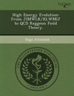 High Energy Evolution: From Jimwlk/Klwmij to QCD Reggeon Field Theory (Paperback)