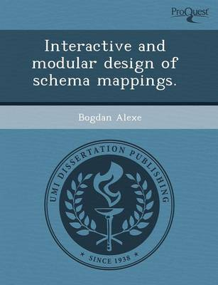 Interactive and Modular Design of Schema Mappings (Paperback)