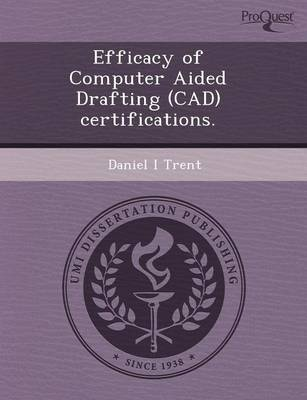 Efficacy of Computer Aided Drafting (CAD) Certifications (Paperback)