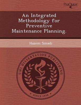An Integrated Methodology for Preventive Maintenance Planning (Paperback)