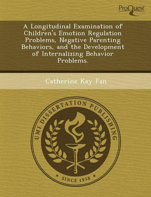A Longitudinal Examination of Children's Emotion Regulation Problems (Paperback)