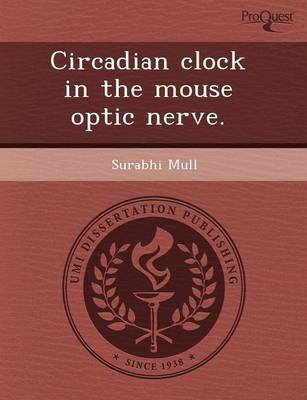 Circadian Clock in the Mouse Optic Nerve (Paperback)