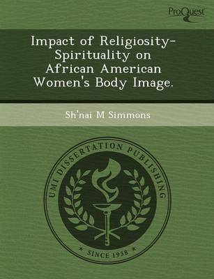 Impact of Religiosity-Spirituality on African American Women's Body Image (Paperback)
