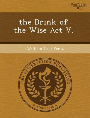The Drink of the Wise ACT V (Paperback)