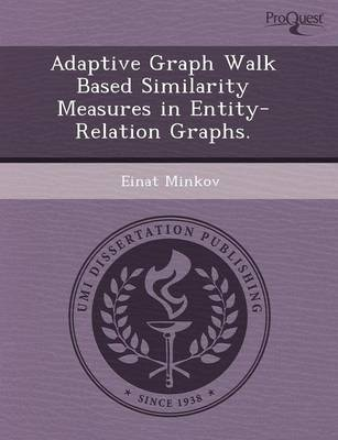Adaptive Graph Walk Based Similarity Measures in Entity-Relation Graphs (Paperback)