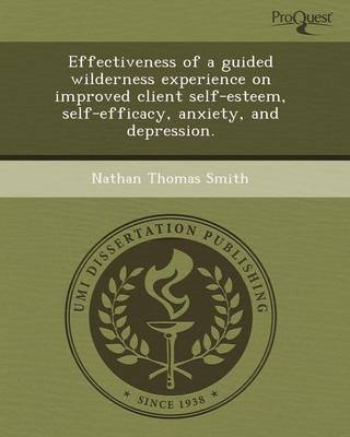 Effectiveness of a Guided Wilderness Experience on Improved Client Self-Esteem (Paperback)