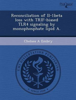 Reconciliation of Il-1beta Loss with Trif-Biased Tlr4 Signaling by Monophosphate Lipid a (Paperback)