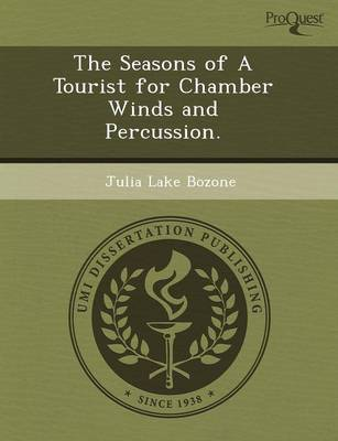 The Seasons of a Tourist for Chamber Winds and Percussion (Paperback)