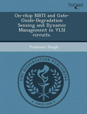 On-Chip Nbti and Gate-Oxide-Degradation Sensing and Dynamic Management in VLSI Circuits (Paperback)