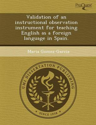 Validation of an Instructional Observation Instrument for Teaching English as a Foreign Language in Spain (Paperback)