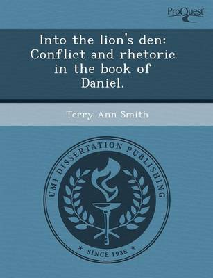 Into the Lion's Den: Conflict and Rhetoric in the Book of Daniel (Paperback)