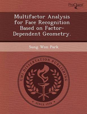 Multifactor Analysis for Face Recognition Based on Factor-Dependent Geometry (Paperback)