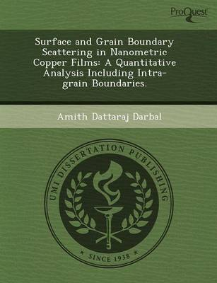 Surface and Grain Boundary Scattering in Nanometric Copper Films: A Quantitative Analysis Including Intra-Grain Boundaries (Paperback)