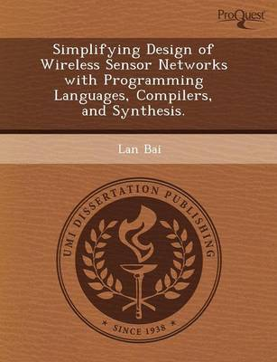 Simplifying Design of Wireless Sensor Networks with Programming Languages (Paperback)
