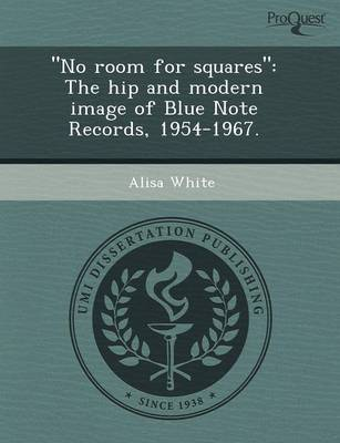No Room for Squares: The Hip and Modern Image of Blue Note Records (Paperback)