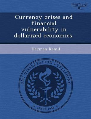 Currency Crises and Financial Vulnerability in Dollarized Economies (Paperback)