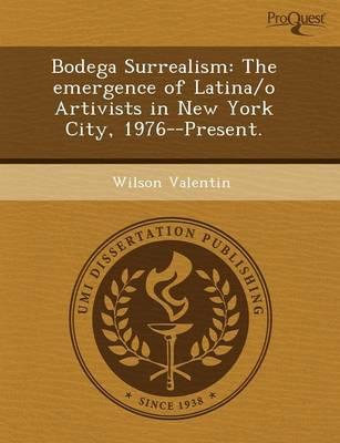 Bodega Surrealism: The Emergence of Latina/O Artivists in New York City (Paperback)