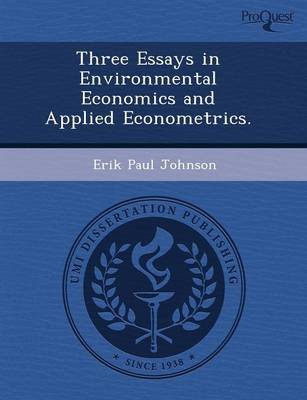 Three Essays in Environmental Economics and Applied Econometrics (Paperback)