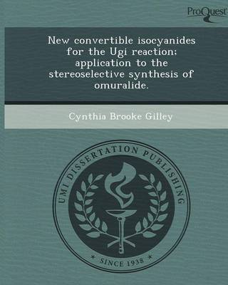 New Convertible Isocyanides for the Ugi Reaction; Application to the Stereoselective Synthesis of Omuralide (Paperback)