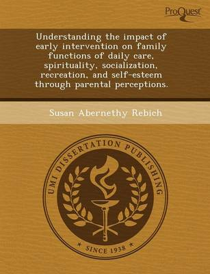Understanding the Impact of Early Intervention on Family Functions of Daily Care (Paperback)