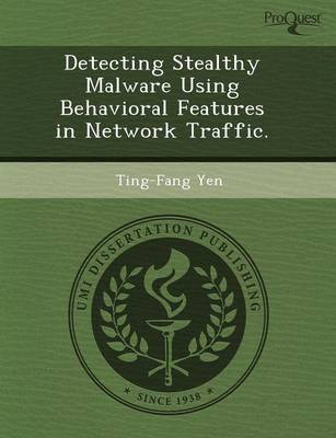 Detecting Stealthy Malware Using Behavioral Features in Network Traffic (Paperback)