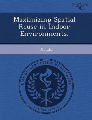 Maximizing Spatial Reuse in Indoor Environments (Paperback)