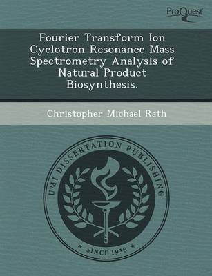 Fourier Transform Ion Cyclotron Resonance Mass Spectrometry Analysis of Natural Product Biosynthesis (Paperback)