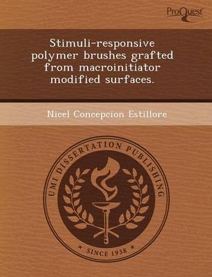 Stimuli-Responsive Polymer Brushes Grafted from Macroinitiator Modified Surfaces (Paperback)