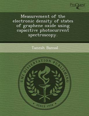 Measurement of the Electronic Density of States of Graphene Oxide Using Capacitive Photocurrent Spectroscopy (Paperback)